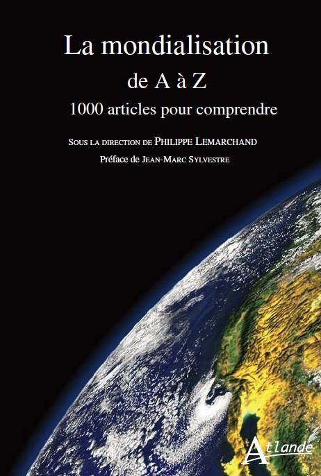 LA MONDIALISATION EN QUESTION   1000 ARTICLES POUR COMPRENDRE